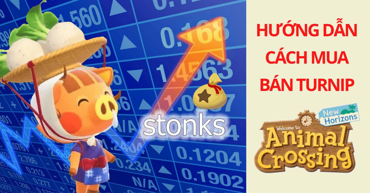 Hướng dẫn Animal Crossing: New Horizons Turnip - Stalk Market