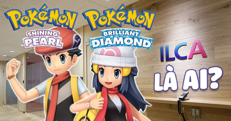 ILCA làm Pokemon Brilliant Diamond & Shining Pearl là ai?