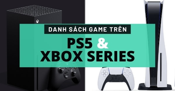 Danh sách game PS5 và Xbox Series phát hành trong năm 2020