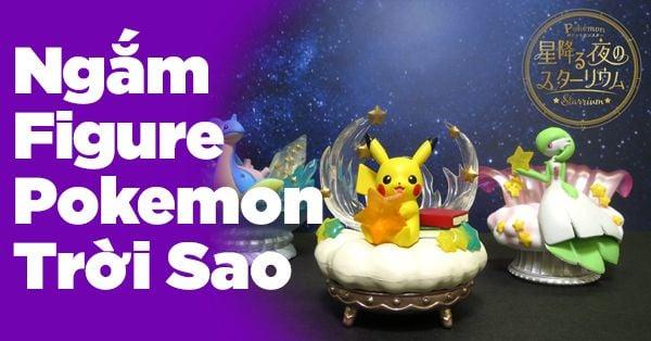 Ngắm sao huyền ảo cùng 6 Pokemon Starry Night Starrium