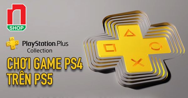PlayStation Plus Collection - Chơi game PS4 trên PS5