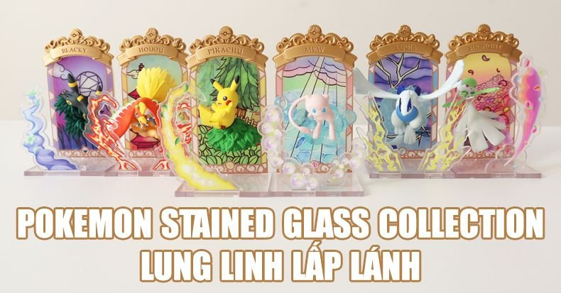 Pokemon Stained Glass Collection đẹp theo kiểu mới lạ