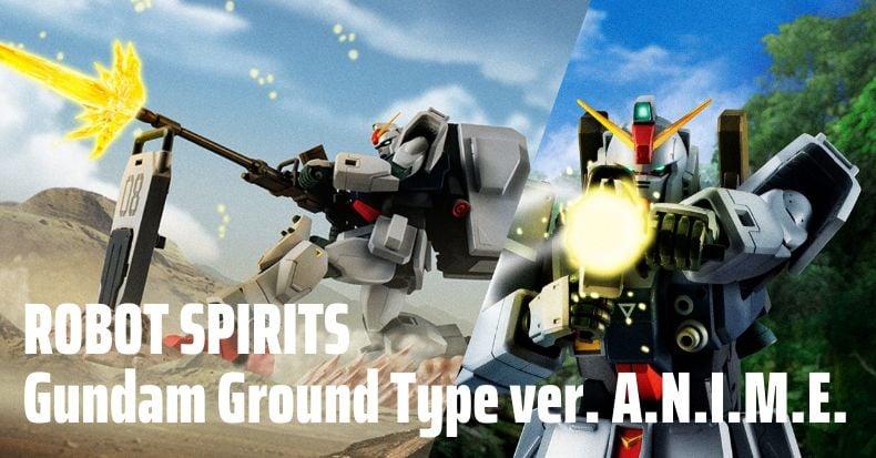 ROBOT SPIRITS Gundam Ground Type ver. A.N.I.M.E. có thêm hiệu ứng