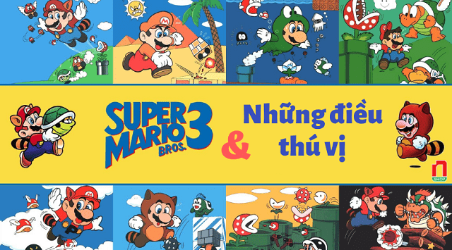 Super Mario Bros. 3 - Nấm đuôi & những điều thú vị về tựa game này