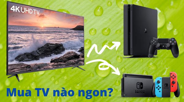 Tivi chơi game & 5 giải đáp dành cho tín đồ Game Console