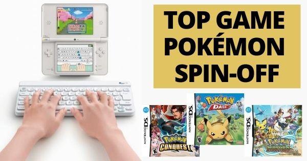 Top 10 tựa game Pokémon Spin-off hay nhất