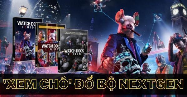 Quân đoàn kháng chiến Watch Dogs Legion đổ bộ lên PS4, PS5, Xbox Series X / S và Amazon Luna