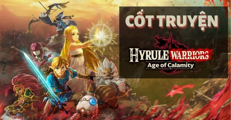 cốt truyện Hyrule Warriors Age of Calamity  Nintendo Switch nshop