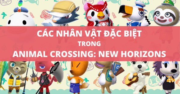 Danh sách Special Character trong Animal Crossing New Horizons