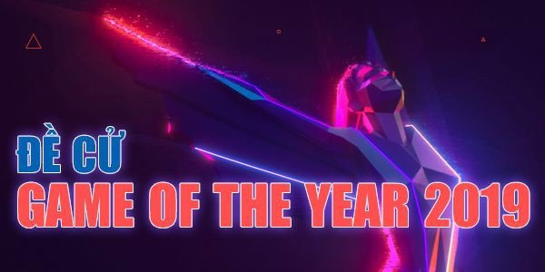đề cử game of the year 2019