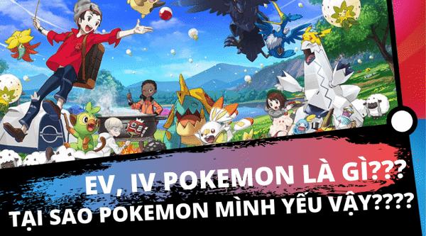 EV IV Pokemon trong Pokemon Sword & Shield là gì?