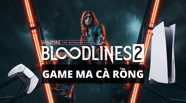 game ma ca rong Vampire The Masquerade  Bloodlines 2