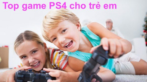 Game PS4 cho trẻ em