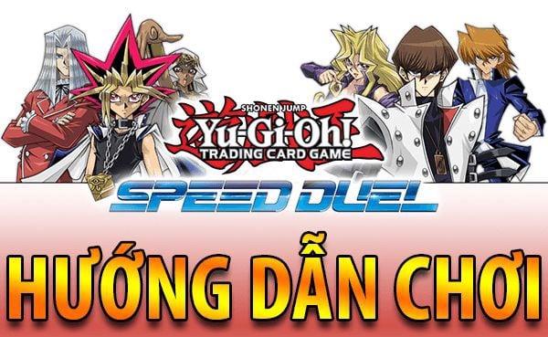 hướng dẫn chơi bài yugioh speed duel