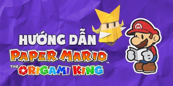 hướng dẫn Paper Mario The Origami King nintendo switch