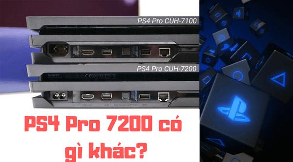 Máy Ps4 Pro 7200 có gì khác