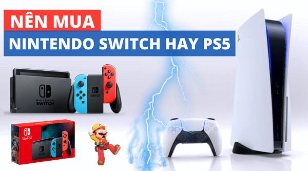 2020 nên mua nintendo switch hay ps5