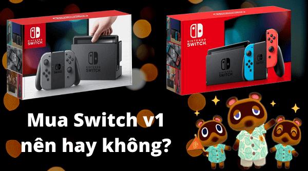 nên mua nintendo switch v1 không