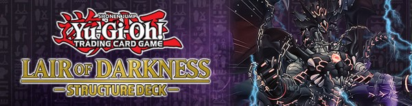 Lair of Darkness Structure Deck Yu Gi Oh TCG