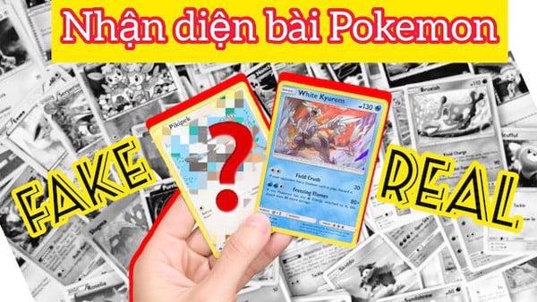 phân biệt bài Pokemon Thật và Giả