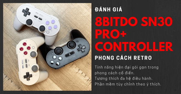 Review tay cầm 8BitDo SN30 Pro+ Controller cho Nintendo Switch, PC, điện thoại