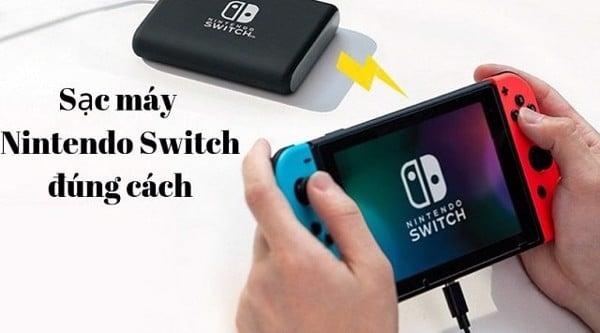 Cách sạc Nintendo Switch đúng chuẩn
