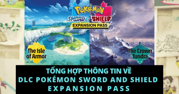 Tổng hợp thông tin về DLC Pokemon Sword and Shield Expansion Pass