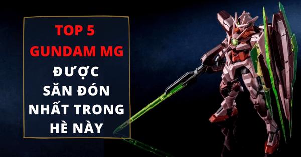 Top 5 Gundam MG đẹp được săn đón nhất trong hè