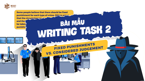 GIẢI ĐỀ IELTS | WRITING TASK 2 - FIXED PUNISHMENTS, CONSIDERED JUDGEMENT