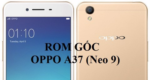 Rom Gốc OPPO A37f / A37fw (Neo 9)