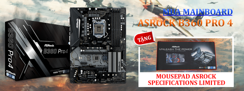 MUA NGAY MAINBOARD ASROCK B360M PRO 4 TẶNG MOUSEPAD ASROCK SPECIFICATIONS LIMITED