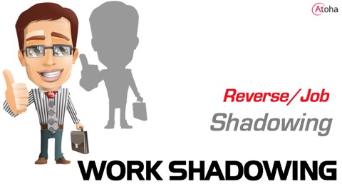 Work shadowing / Job shadowing vs. Reverse shadowing