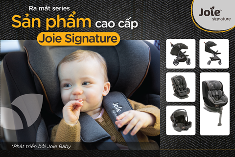 Ra mắt series sản phẩm mới – Joie Signature