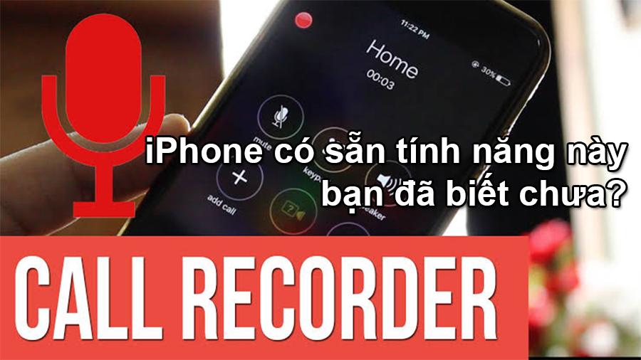 iPhone mặc định đã có tính năng ghi âm cuộc gọi, bạn biết dùng chưa? - 09873.09873