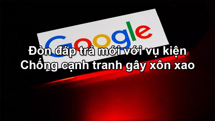 Google đáp trả vụ kiện chống cạnh tranh gây xôn xao gần đây - 09873.09873
