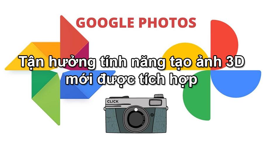 Trải nghiệm tính năng tạo ảnh 3D từ hình chụp bằng Google Photos mới - 09873.09873