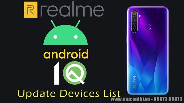 Mục sở thị Realme công bố những smartphone nâng cấp lên Android 10 - 09873.09873