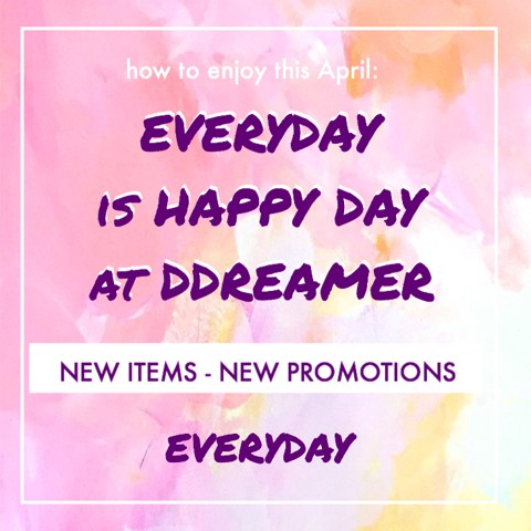 APRIL FOOLISH PROMOTION – Everyday is happy day at Ddreamer