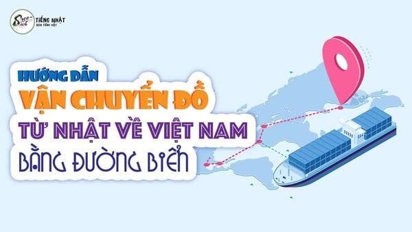 vận chuyển đồ từ Nhật về Việt Nam qua đường biển