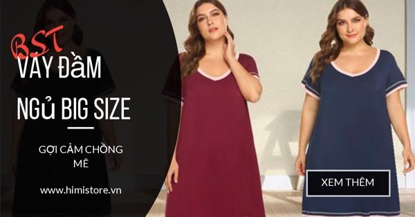 Bộ Sưu Tập Váy Đầm Ngủ Big Size Gợi Cảm Chồng Mê