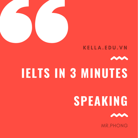 ✍ IELTS IN 3 MINUTES - NÂNG ĐIỂM SPEAKING ✍