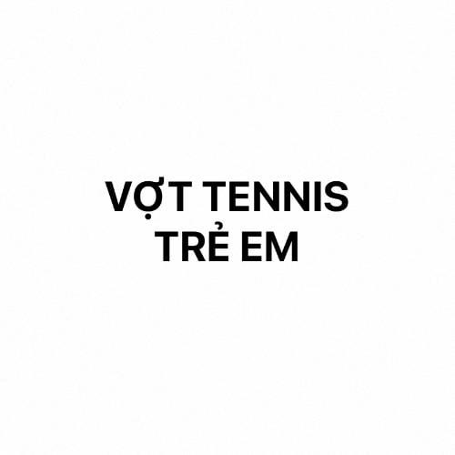 Vợt Tennis Trẻ em
