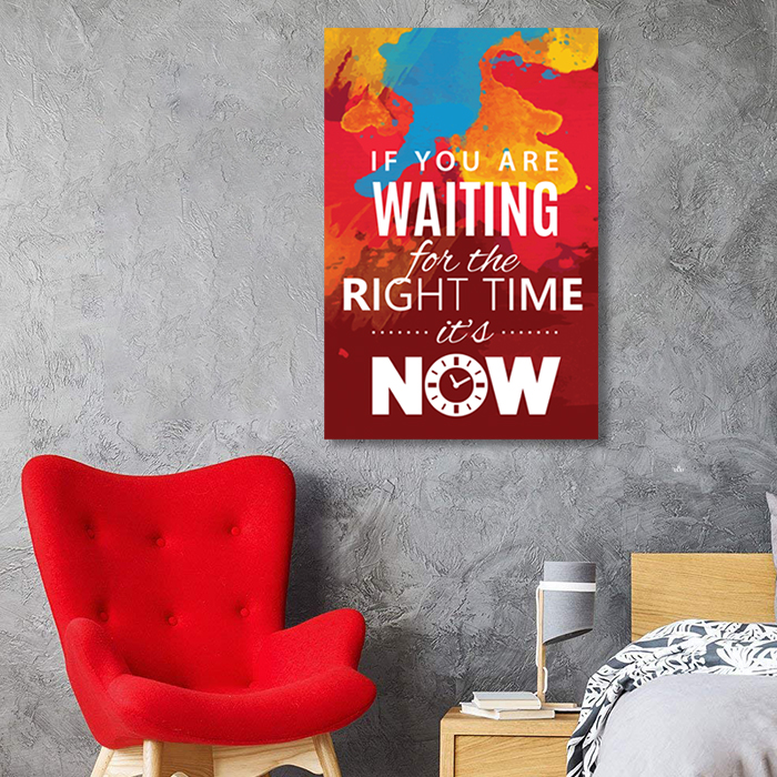 Tranh Quote If You Are Waiting For The Right Time Alila