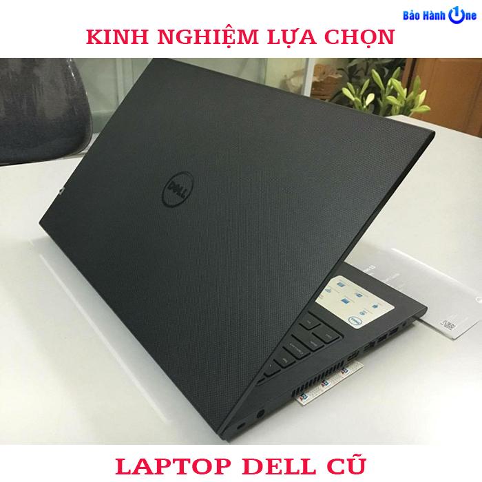 Bật mí các kinh nghiệm mua Laptop Dell cũ cho bạn