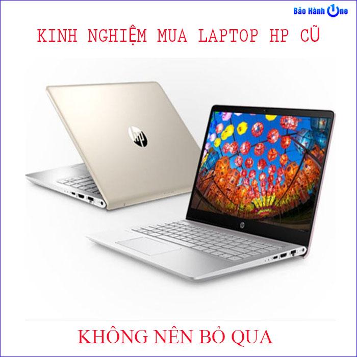HOT Chia sẻ kinh nghiệm kiểm tra laptop HP cũ như thợ máy tính