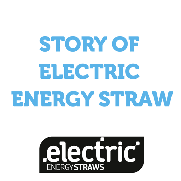 Electric Energy Straw Story