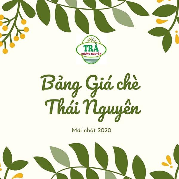 Giá chè Tân Cương Thái Nguyên 2020 - Trà Hương Nguyên
