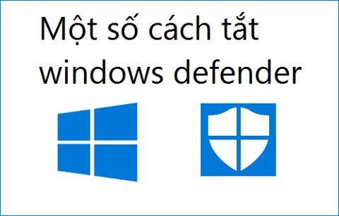 Tắt Windows Defender trên Windows 10