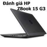 Đánh giá, review HP ZBook 15 G3 Laptop WorkStation