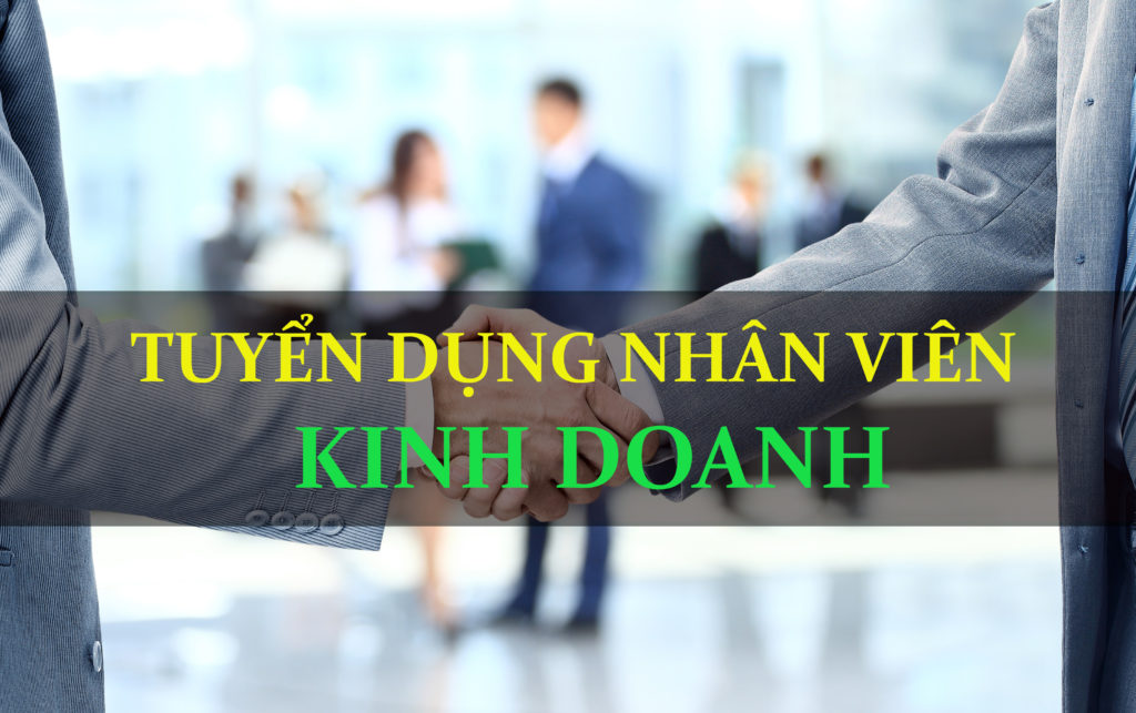Cần Tuyển Nhân Viên Kinh Doanh